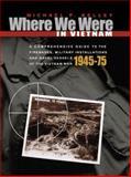 Where We Were in Vietnam, Michael Kelley, 1555716253