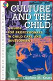 Culture and the Child : A Guide for Professionals in Child Care and Development, Keats, Daphne M., 0471966258