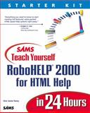Sams Teach Yourself RoboHELP HTML Help in 24 Hours : Complete Starter Kit 2000, James-Tanny, Char, 0672316250