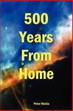 500 Years from Home, Maida, Peter, 1411606256