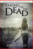 Taking on the Dead, Annie Walls, 1478276258