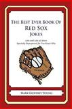 The Best Ever Book of Red Sox Jokes, Mark Young, 1478346256