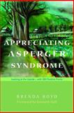 Appreciating Asperger Syndrome : Looking at the Upside - With 300 Positive Points, Boyd, Brenda, 1843106256