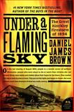Under a Flaming Sky, Daniel James Brown, 006123625X