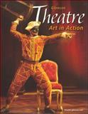 Theatre : Art in Action, Glencoe McGraw-Hill Staff, 0078616255
