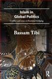 Islam in Global Politics, Tibi, Bassam, 0415686253