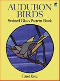 Audubon Birds Stained Glass Pattern Book, Carol Krez, 0486286258