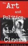 The Art and Politics of Bolivian Cinema, José Sánchez Herrero, 0810836254
