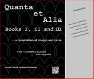 Quanta et Alia, Books I, II and III with Marginalia : ... a compilation of images and Verse, Kaufmann, Elton N., 0979476259