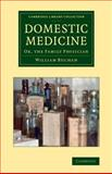 Domestic Medicine : Or, the Family Physician, Buchan, William, 1108066259