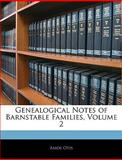 Genealogical Notes of Barnstable Families, Amos Otis, 1145076254