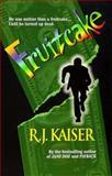 Fruitcake, R. J. Kaiser, 1551666251