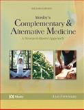 Mosby's Complementary and Alternative Medicine : A Research-Based Approach, Freeman, Lyn W., 0323026265