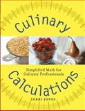 Culinary Calculations : Simplified Math for Culinary Professionals, Jones, Terri, 0471226262