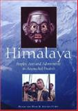 Himalaya : Peoples, Arts and Adornment in Arunachal Pradesh, Ham, Peter van and Stirn, Aglaja, 0856676268