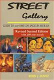 Street Gallery : Guide to 1000 Los Angeles Murals, Dunitz, Robin J., 0963286269