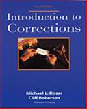 Introduction to Corrections, Birzer, Michael L. and Roberson, Cliff, 1928916260