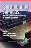Surmounting All Odds : Education, Opportunity, and Society in the New Millennium, , 1931576262