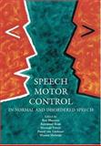 Speech Motor Control in Normal and Disordered Speech, , 0198526261