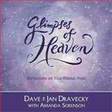 Glimpses of Heaven, Dave Dravecky and Jan Dravecky, 0310216265