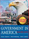 Government in America : People, Politics and Policy, Election Update, Wattenberg, Martin P. and Lineberry, Robert L., 0321276264