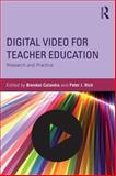 Digital Video for Teacher Education, , 0415706262