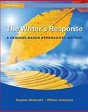 The Writer's Response : A Reading-Based Approach to Writing, McDonald, Stephen and Salomone, William, 0495906263