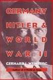 Germany, Hitler, and World War II : Essays in Modern German and World History, Weinberg, Gerhard L., 0521566266