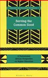 Serving the Common Good : A Postcolonial African Perspective on Higher Education, Nkulu, Kiluba L., 0820476269