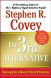 The 3rd Alternative, Stephen R. Covey, 1451626266