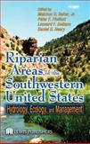 Riparian Areas of the Southwestern United States : Hydrology, Ecology, and Management, Ffolliott, Peter F., 1566706262