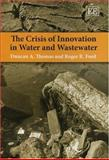 The Crisis of Innovation in Water and Wastewater, Ford, Roger and Thomas, Duncan, 1843766264
