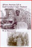 African American Life in South Carolina's Upper Piedmont, 1780-1900, W. Megginson, 1570036268
