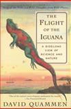 The Flight of the Iguana, David Quammen, 0684836262