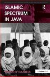 Islamic Spectrum in Java, Daniels, Timothy, 0754676269