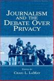 Journalism and the Debate over Privacy, , 0805846263