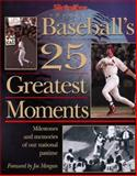 The Sporting News Selects Baseball's 25 Greatest Moments, Sporting News Staff, 0892046260