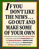 If You Don't Like the News, Go Out and Make Some of Your Own, Wes C. Nisker, 0898156262