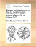 Pensées Ecclésiastiques Pour Tous les Jours de L'Année, Guy Toussaint Julien Carron, 114074626X