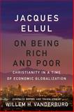 On Being Rich and Poor : Christianity in a Time of Economic Globalization, Vanderburg, Willem H., 1442626267