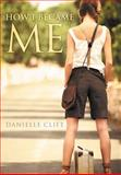 How I Became Me, Danielle Clift, 1477126260