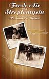 Fresh Air and Streptomycin, Rosemary E. Brown, 1847486266