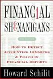 Financial Shenanigans : How to Detect Accounting Gimmicks and Fraud in Financial Reports, Schilit, Howard M., 0071386262