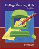 College Writing Skills : Text, User's Guide, and Online Learning Center Powered by Catalyst, Langan, John, 0072996269