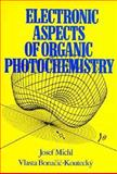 Electronic Aspects of Organic Photochemistry, Michl, Josef and Bonacic-Koutecky, Vlasta, 0471896268
