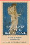 Happy Lives and the Highest Good : An Essay on Aristotle's Nicomachean Ethics, Lear, Gabriel Richardson, 0691126267