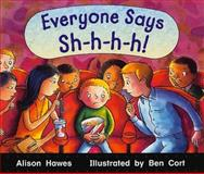 Everyone Says Sh-H-H-H! 9780763566265