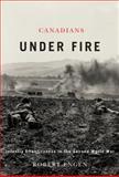 Canadians under Fire : Infantry Effectiveness in the Second World War, Engen, Robert, 0773536264