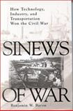 Sinews of War, Benjamin W. Bacon, 0891416269