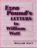 Ezra Pound's Letters to William Watt, Watt, William, 0918616263